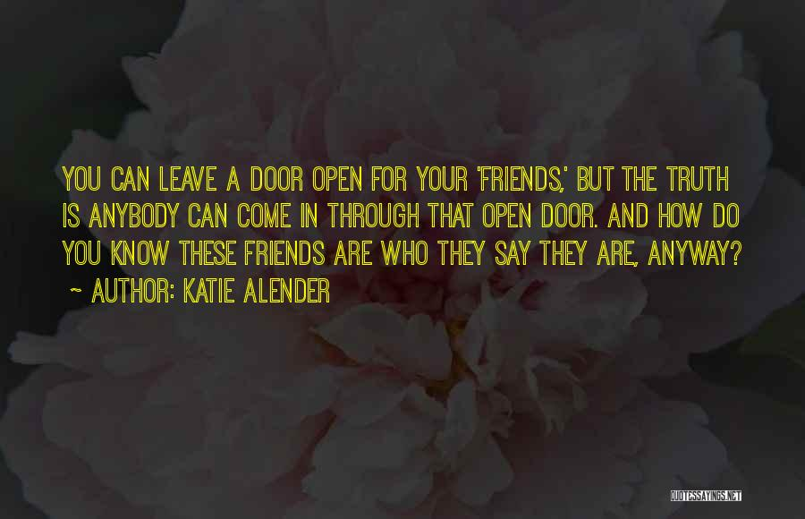 Know Who Your Friends Are Quotes By Katie Alender