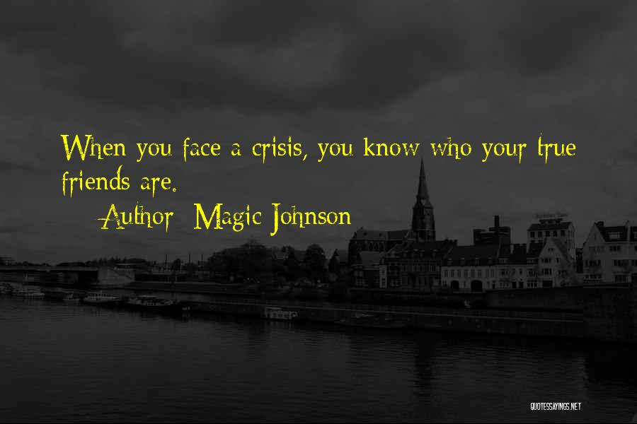 Know Who Your Friends Are Quotes By Magic Johnson