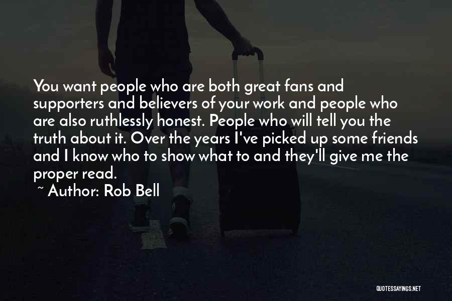 Know Who Your Friends Are Quotes By Rob Bell