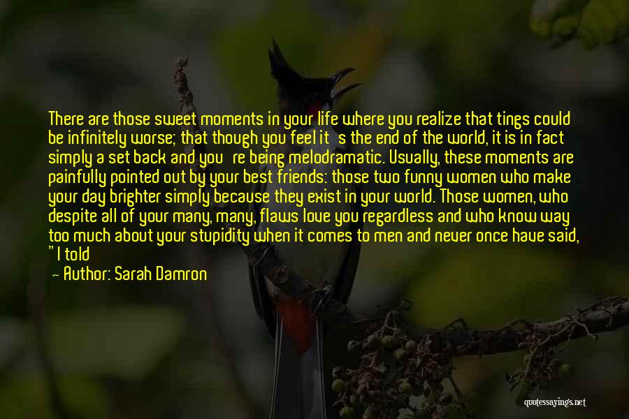 Know Who Your Friends Are Quotes By Sarah Damron