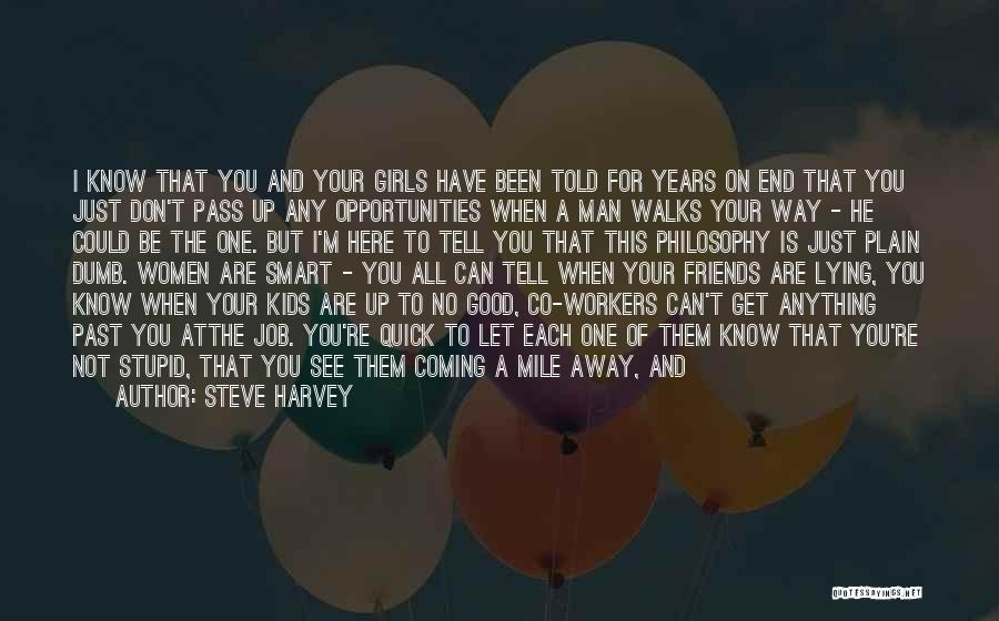 Know Who Your Friends Are Quotes By Steve Harvey