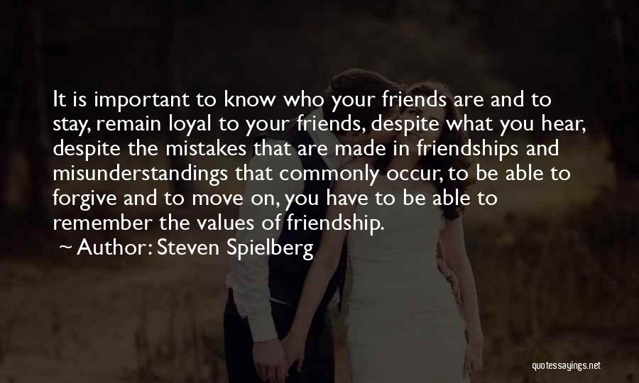 Know Who Your Friends Are Quotes By Steven Spielberg