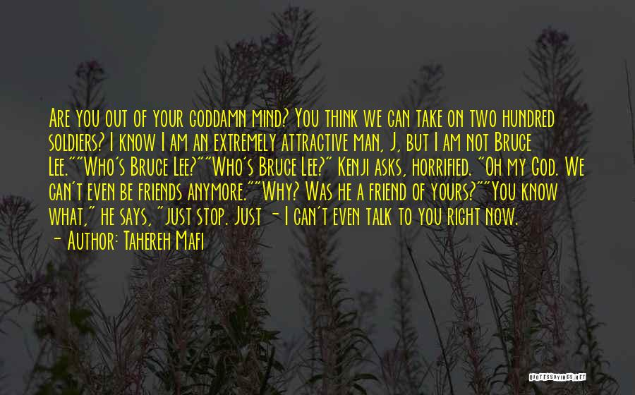 Know Who Your Friends Are Quotes By Tahereh Mafi