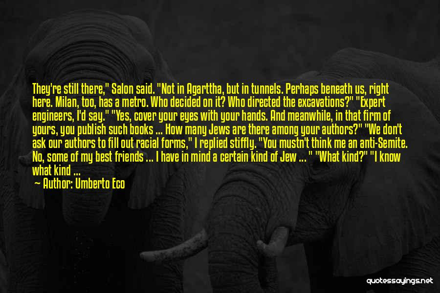 Know Who Your Friends Are Quotes By Umberto Eco