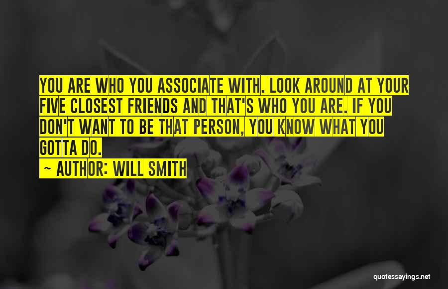 Know Who Your Friends Are Quotes By Will Smith