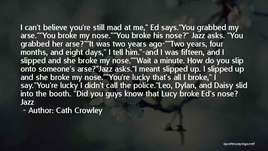 Know You Can Do It Quotes By Cath Crowley