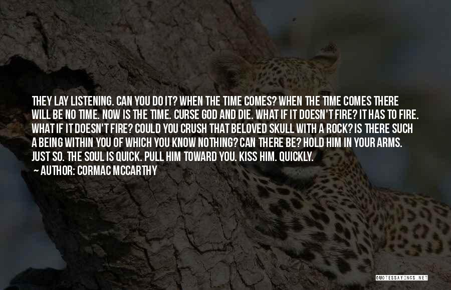 Know You Can Do It Quotes By Cormac McCarthy