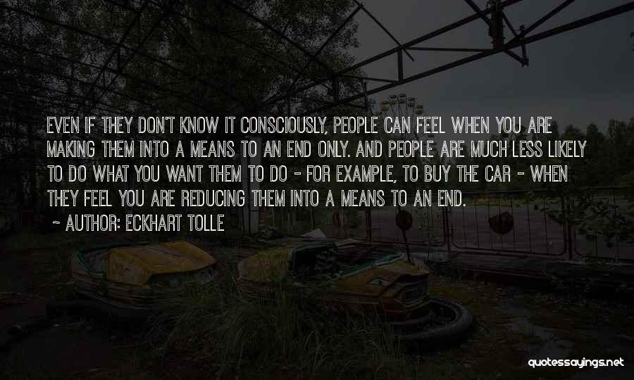 Know You Can Do It Quotes By Eckhart Tolle