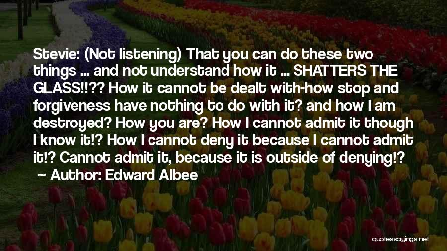 Know You Can Do It Quotes By Edward Albee