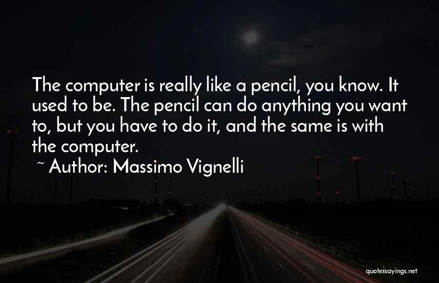 Know You Can Do It Quotes By Massimo Vignelli