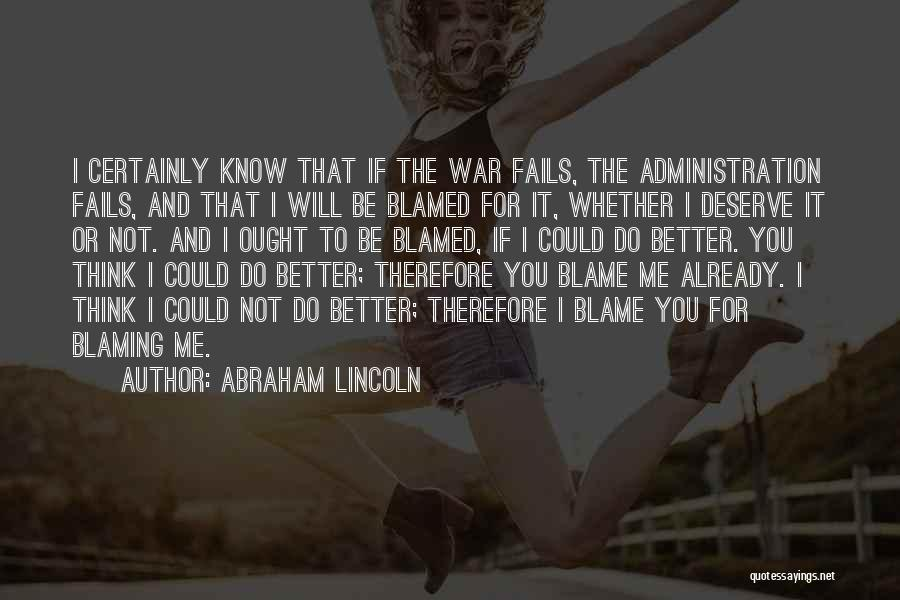 Know You Deserve Better Quotes By Abraham Lincoln
