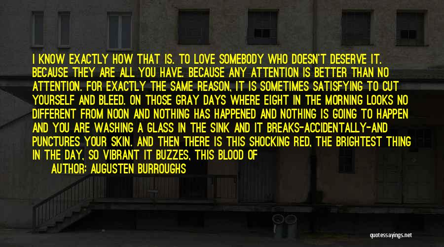 Know You Deserve Better Quotes By Augusten Burroughs