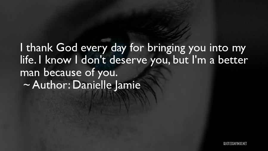 Know You Deserve Better Quotes By Danielle Jamie