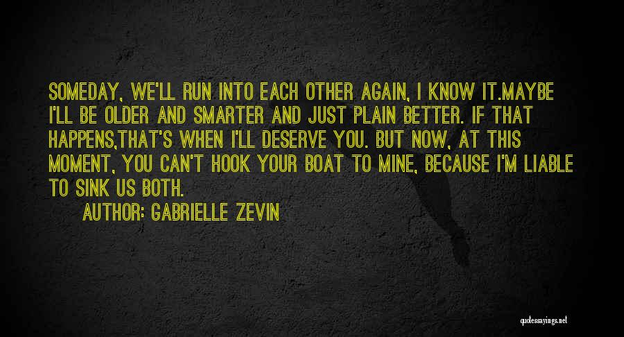 Know You Deserve Better Quotes By Gabrielle Zevin