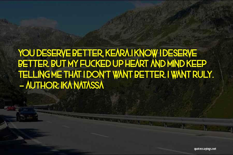 Know You Deserve Better Quotes By Ika Natassa