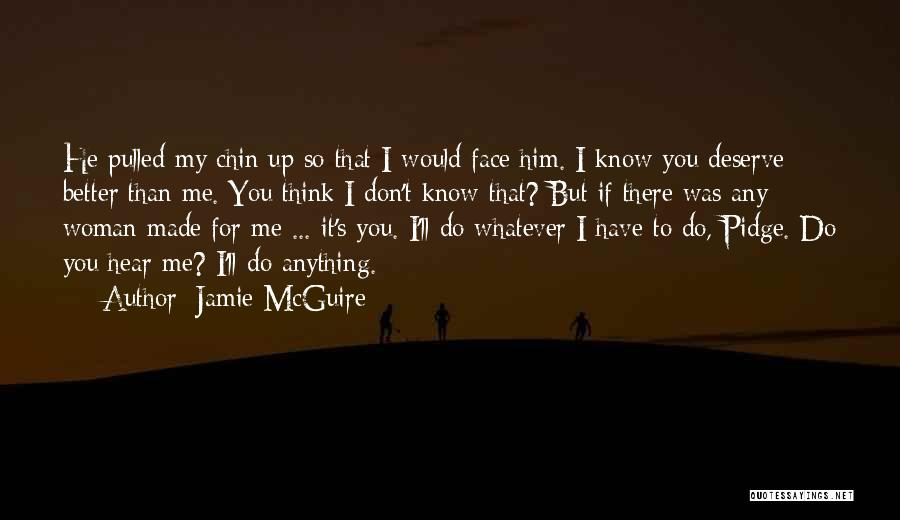 Know You Deserve Better Quotes By Jamie McGuire