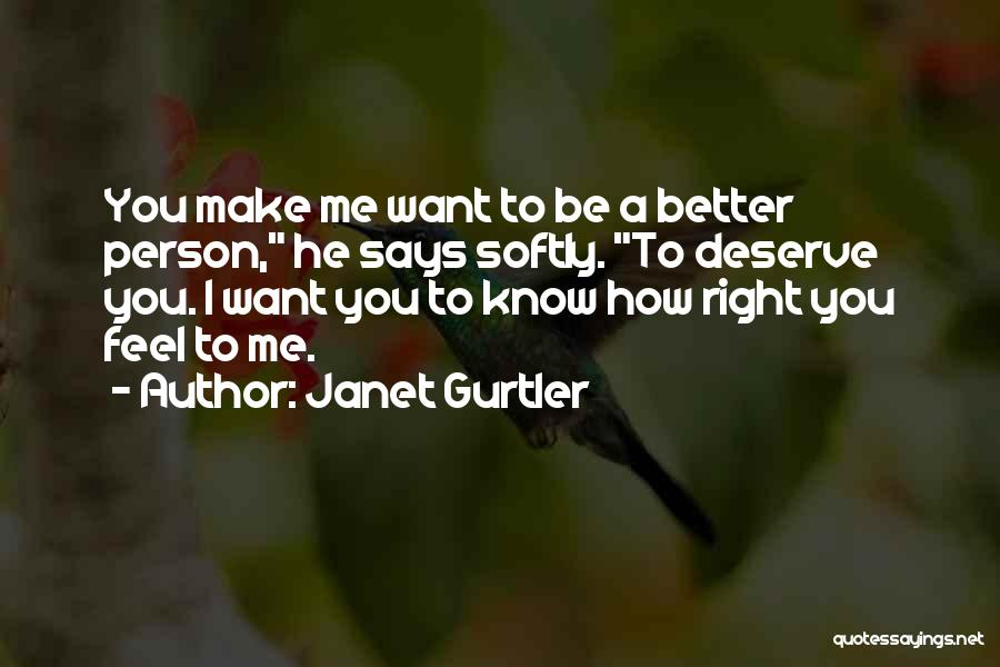 Know You Deserve Better Quotes By Janet Gurtler