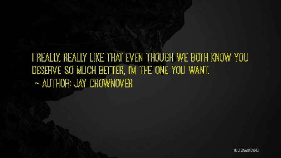 Know You Deserve Better Quotes By Jay Crownover