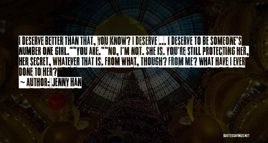 Know You Deserve Better Quotes By Jenny Han