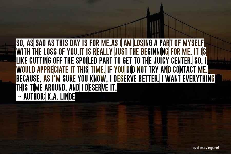 Know You Deserve Better Quotes By K.A. Linde