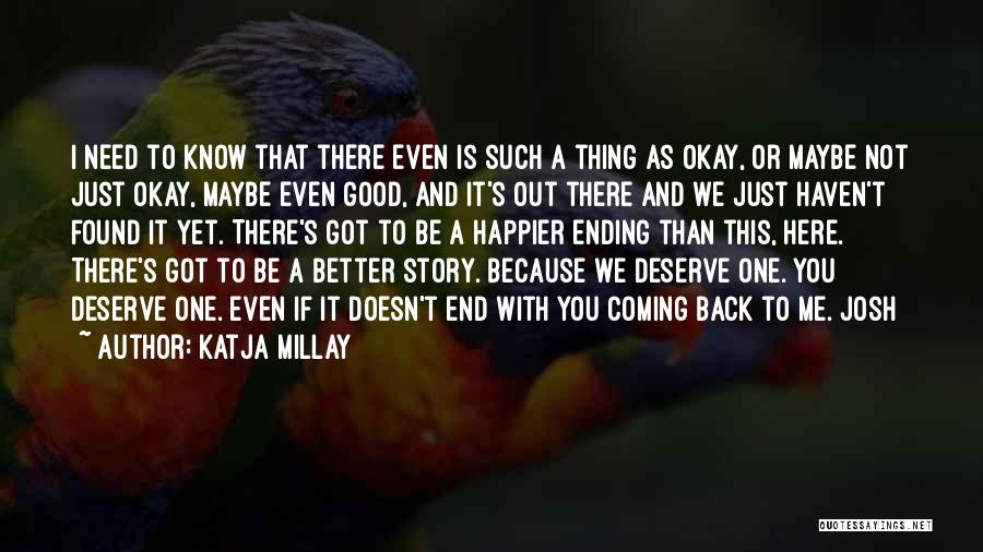 Know You Deserve Better Quotes By Katja Millay