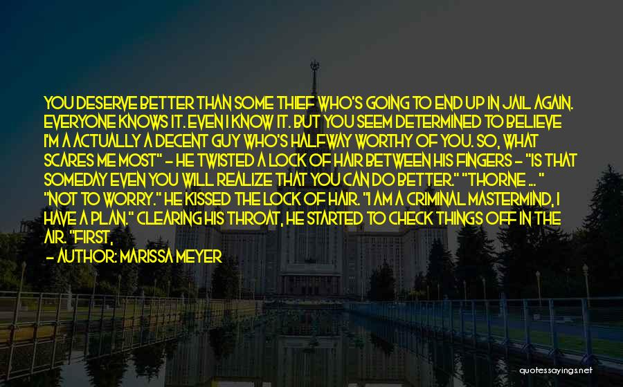 Know You Deserve Better Quotes By Marissa Meyer
