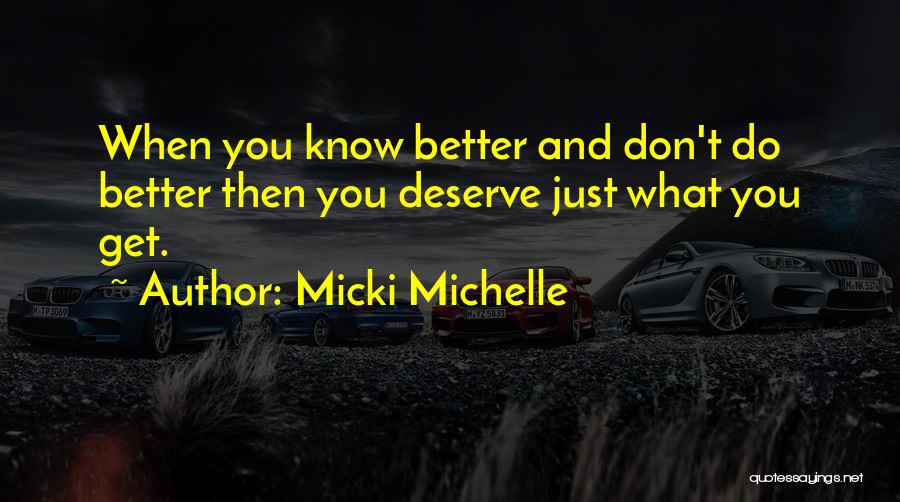Know You Deserve Better Quotes By Micki Michelle