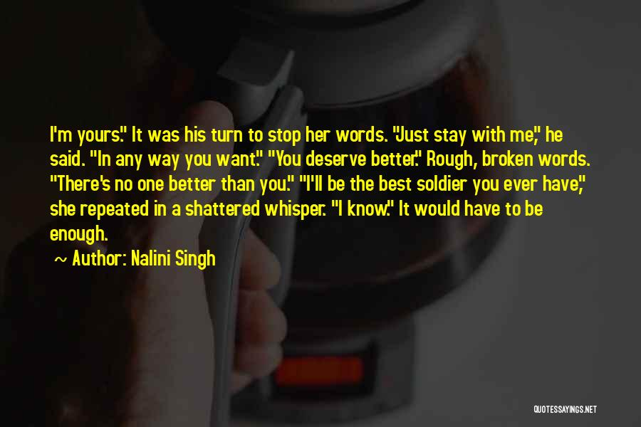 Know You Deserve Better Quotes By Nalini Singh