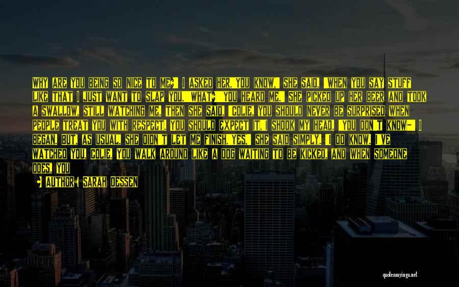 Know You Deserve Better Quotes By Sarah Dessen