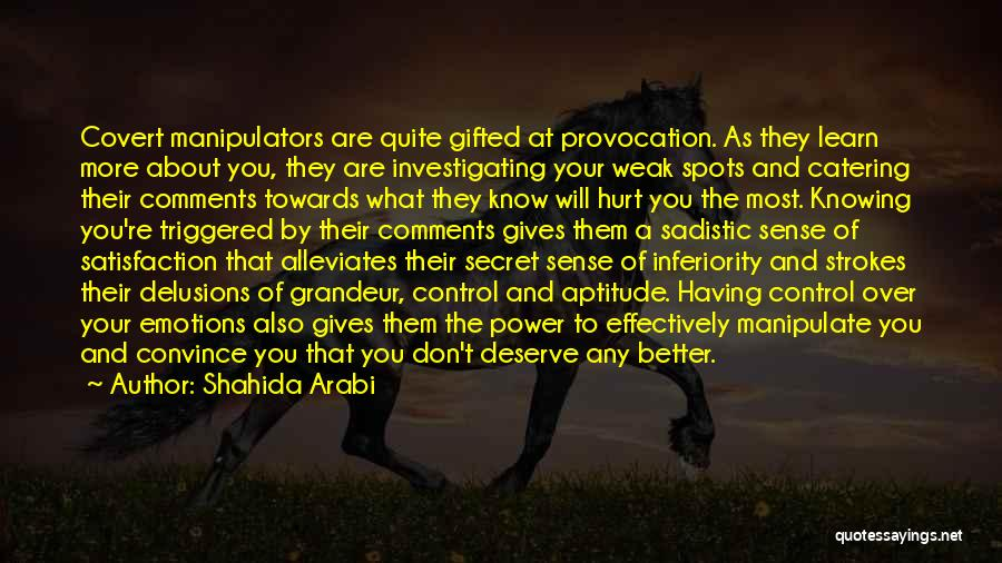 Know You Deserve Better Quotes By Shahida Arabi
