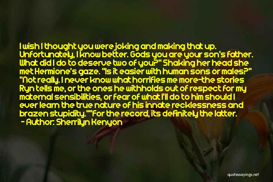 Know You Deserve Better Quotes By Sherrilyn Kenyon