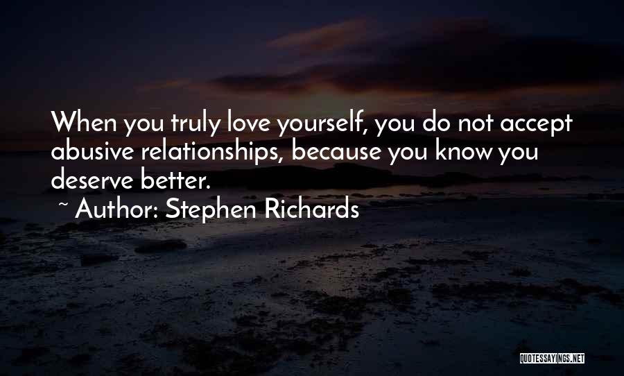 Know You Deserve Better Quotes By Stephen Richards