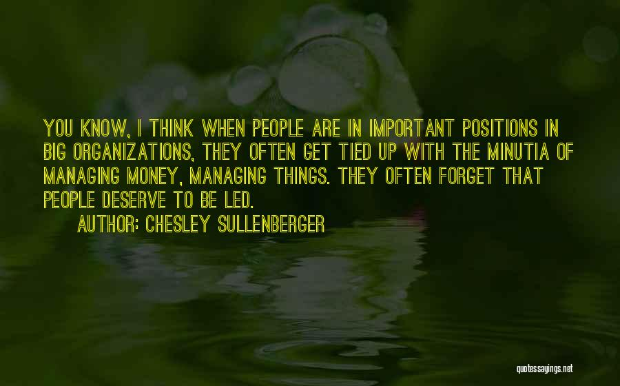 Know You Deserve Quotes By Chesley Sullenberger