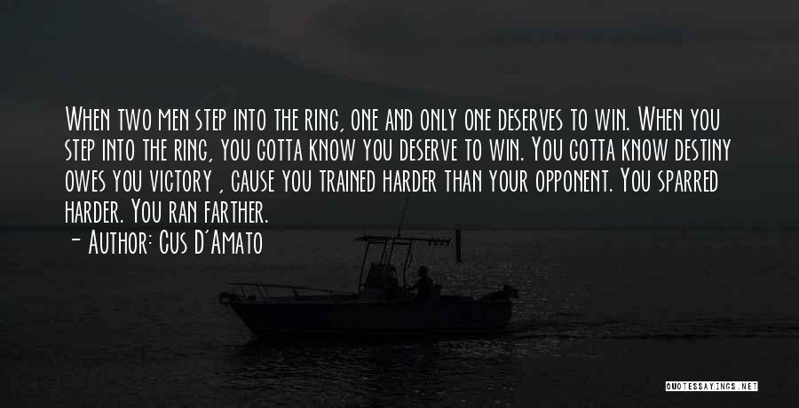 Know You Deserve Quotes By Cus D'Amato