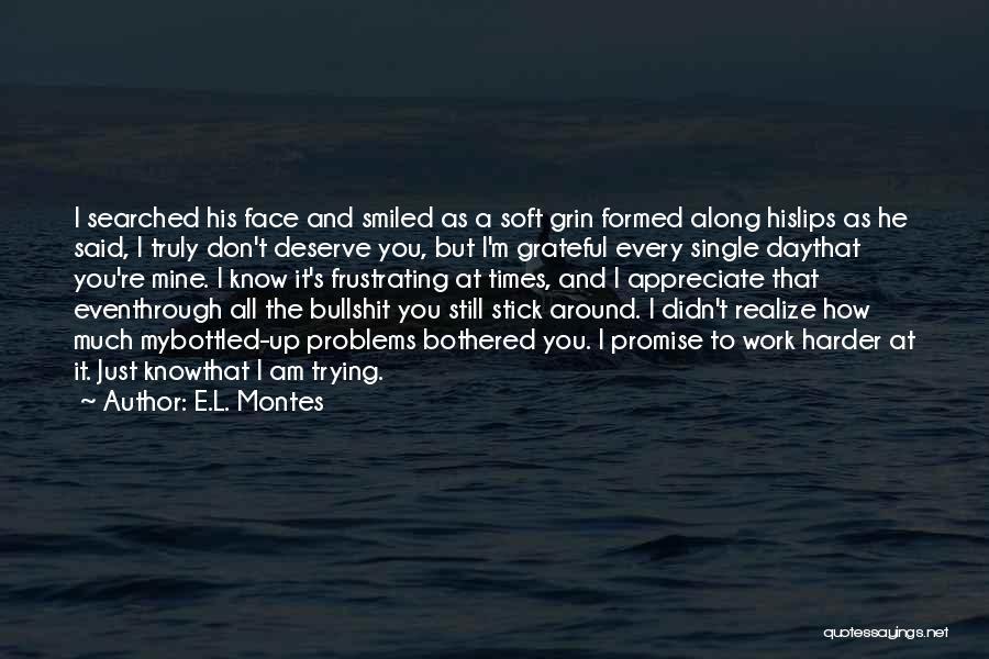 Know You Deserve Quotes By E.L. Montes