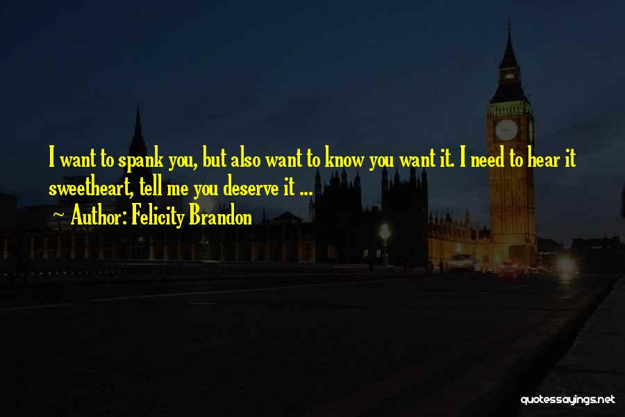 Know You Deserve Quotes By Felicity Brandon