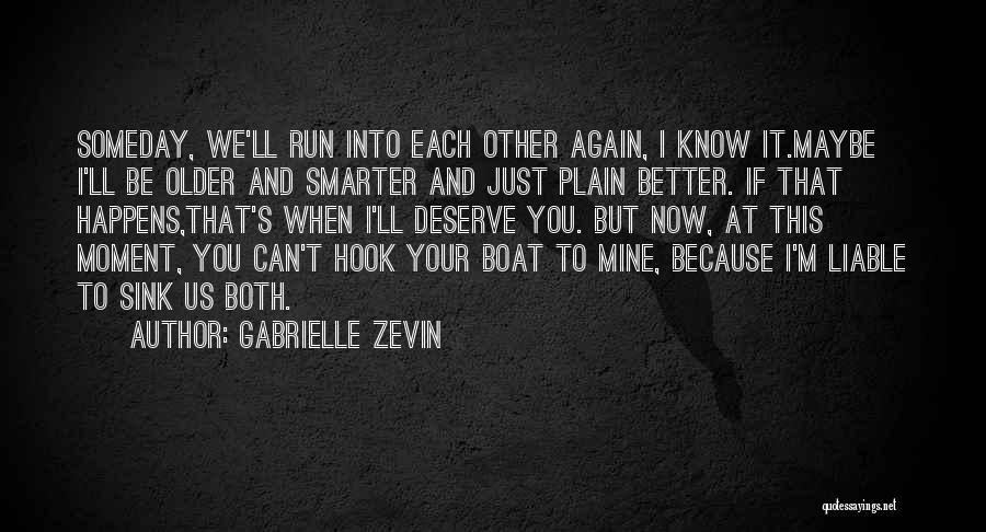 Know You Deserve Quotes By Gabrielle Zevin