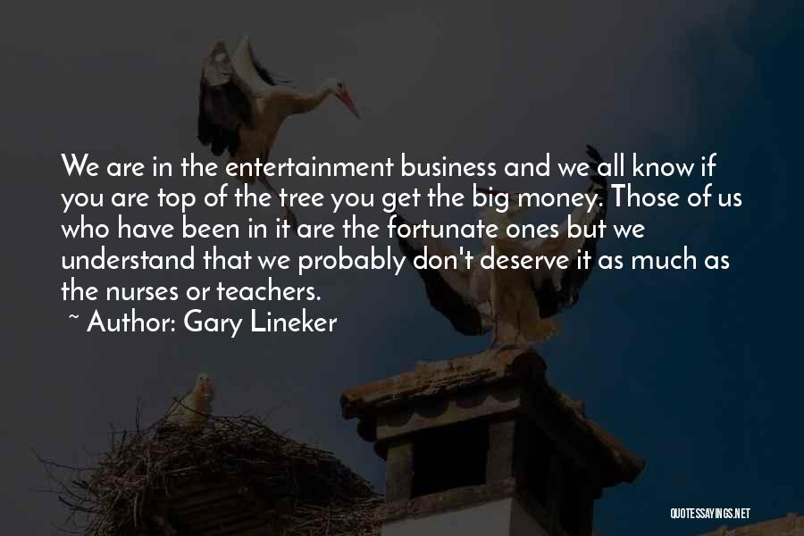 Know You Deserve Quotes By Gary Lineker