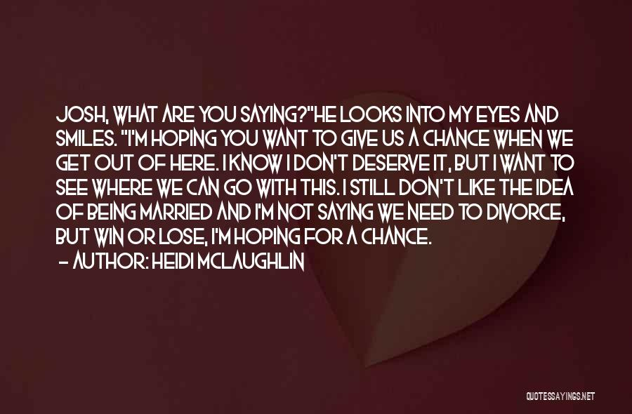 Know You Deserve Quotes By Heidi McLaughlin