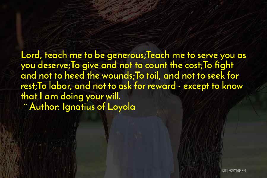 Know You Deserve Quotes By Ignatius Of Loyola