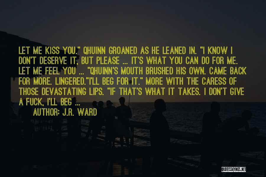 Know You Deserve Quotes By J.R. Ward