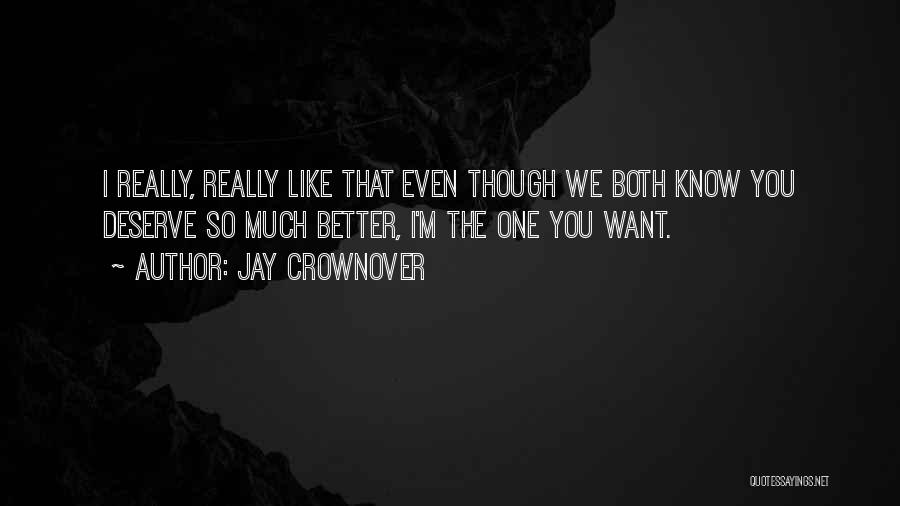 Know You Deserve Quotes By Jay Crownover