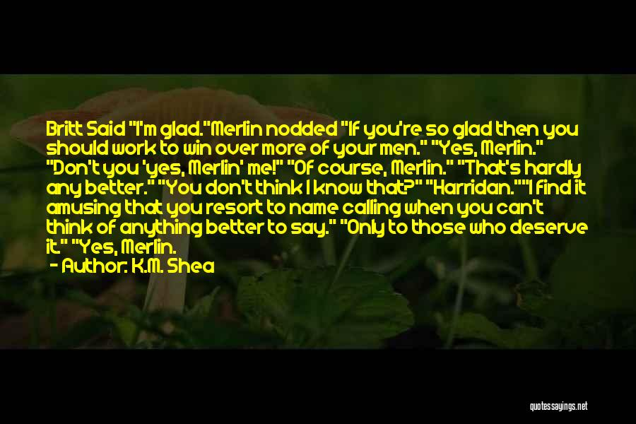 Know You Deserve Quotes By K.M. Shea