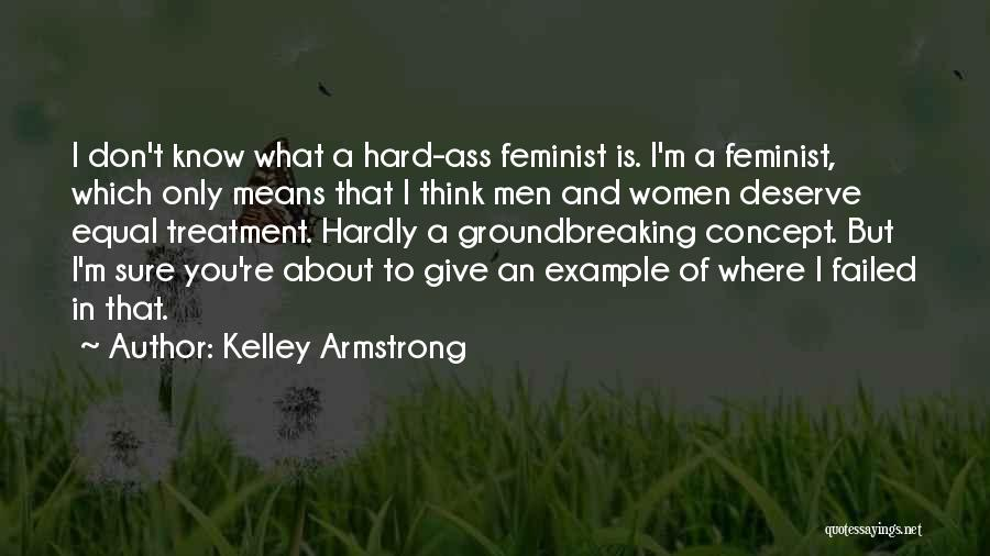 Know You Deserve Quotes By Kelley Armstrong
