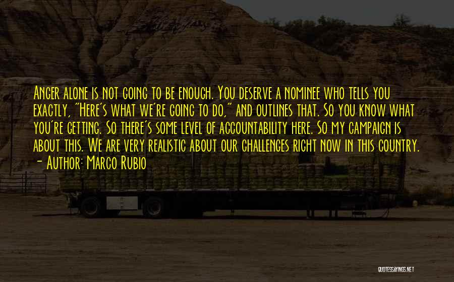 Know You Deserve Quotes By Marco Rubio