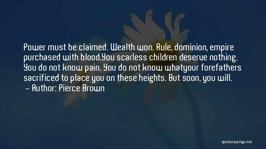Know You Deserve Quotes By Pierce Brown