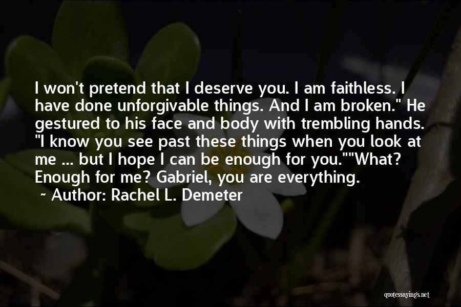 Know You Deserve Quotes By Rachel L. Demeter