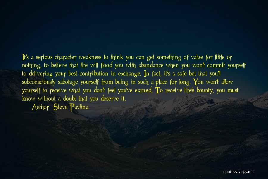 Know You Deserve Quotes By Steve Pavlina