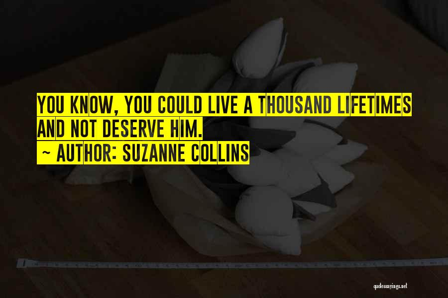 Know You Deserve Quotes By Suzanne Collins