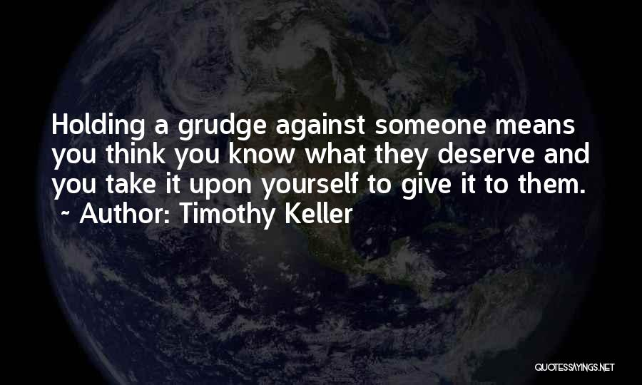 Know You Deserve Quotes By Timothy Keller